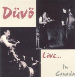 Dűvő live in Canada