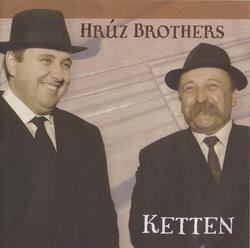 Hrúz Brothers - Ketten